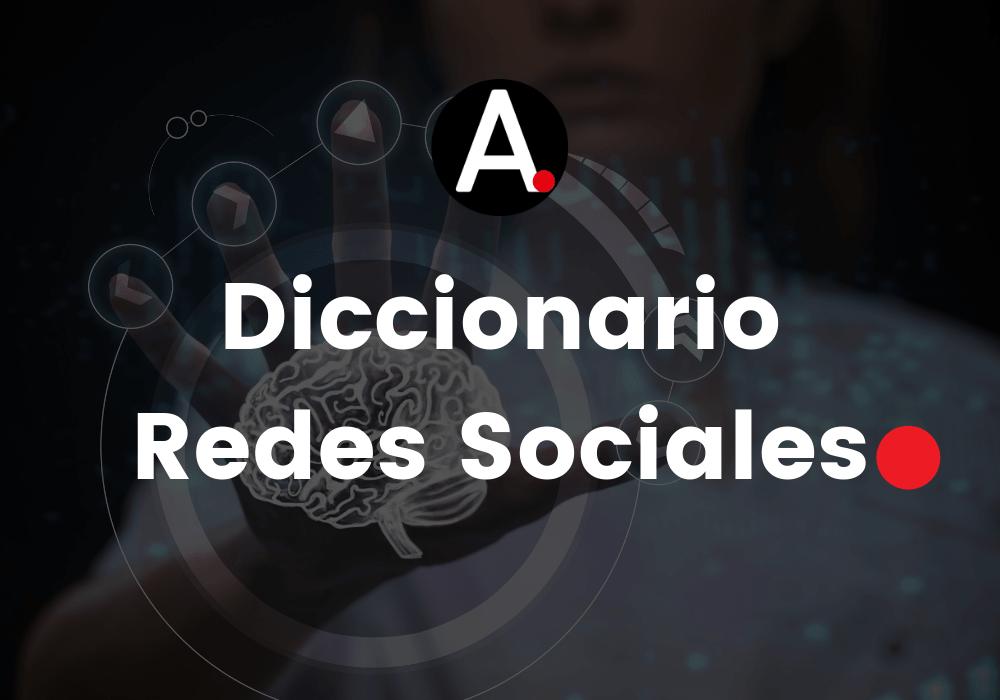 Diccionario Redes Sociales