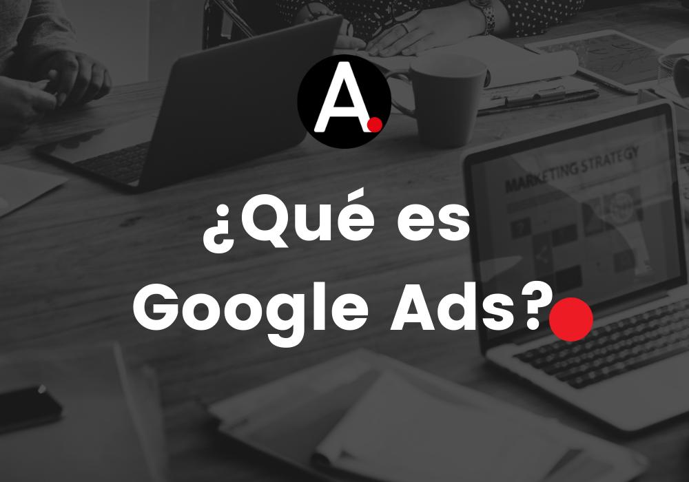 ¿Que es Google Ads?